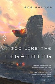 Too Like the Lightning: Book One of Terra Ignota (2016, Tor Books)