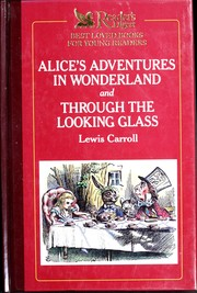 Alice's Adventures in Wonderland and Through the Looking Glass (Hardcover, 1989, Choice Publishing)